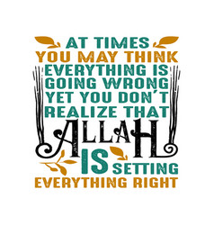 Allah is setting everything right muslim quote vector