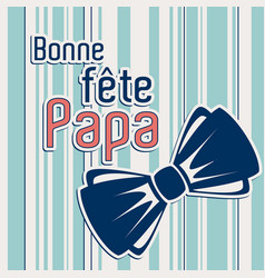French happy fathers day card vector