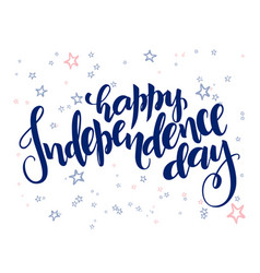 independence day hand lettering greetings vector image