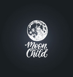 moon child hand lettering drawn vector image