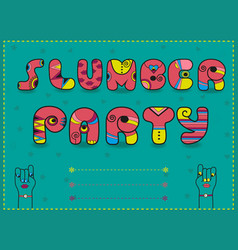 Slumber party funny pink font unusual invitation vector