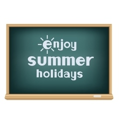 blackboard enjoy summer holidays vector image