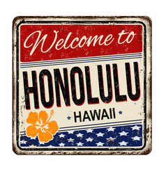 welcome to honolulu vintage rusty metal sign vector image