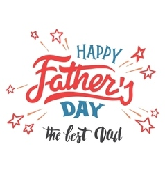 Happy Fathers day hand-lettered greeting card vector