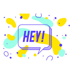 Hey banner speech bubble poster and sticker vector