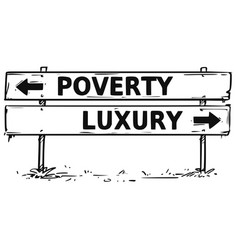 Road block arrow sign drawing of poverty or luxury vector