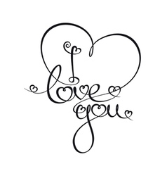 Calligraphic text i love you vector