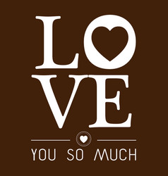 Valentine day love you so much image vector