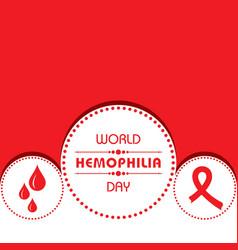 World hemophilia day greeting vector