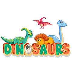 font design for word dinosaurs with many types of vector image