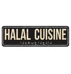 halal cuisine vintage rusty metal sign vector image