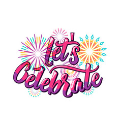 Lets celebrate background with color letters vector