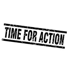 square grunge black time for action stamp vector image vector image
