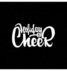Holiday cheer - hand-lettering text Handmade vector