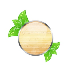 Wooden circle board with eco green leaves vector image vector image