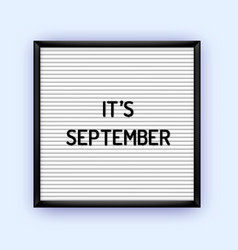its september letterboard quote vector image