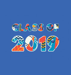 Class of 2019 concept word art vector
