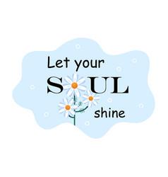 let your soul shine vector image