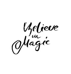 believe in magic modern dry brush lettering vector image