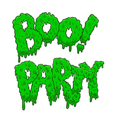 Boo party lettering phrase in slime style vector