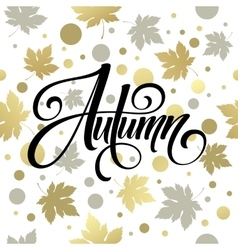 The trend Golden Fall calligraphy Concept autumn vector image