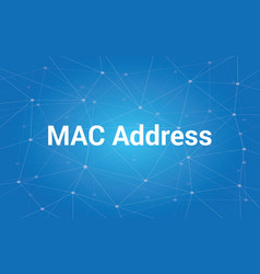 mac address white text with blue vector image