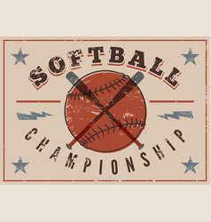 Softball championship vintage grunge style poster vector