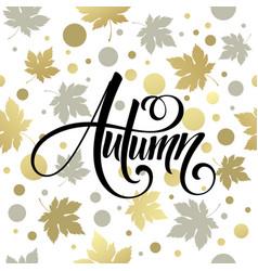 trend golden fall calligraphy concept autumn vector image