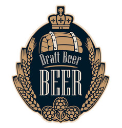 beer label with wheat ears hops barrel and crown vector image