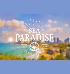 sea paradise hotel logo template vector image