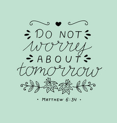 hand lettering with bible verse do not worry about vector image