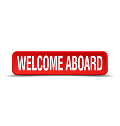 Welcome aboard red 3d square button isolated on vector