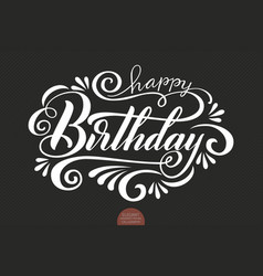 Hand drawn lettering - happy birthday decorated vector