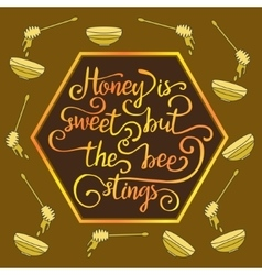Hiney is sweet but the bee stings vector