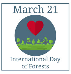 international day forests 21 march holiday vector image