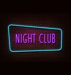 neon night club sign light banner isolated vector image
