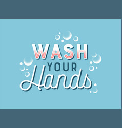 wash your hands vintage lettering quote sign vector image