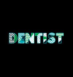 dentist concept word art vector image