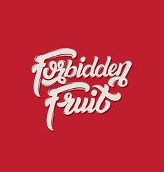 Forbidden fruit handwritten lettering template vector