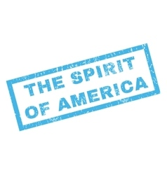 The spirit of america rubber stamp vector