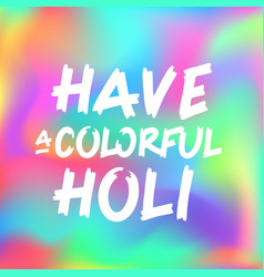 Concept of indian color festival Happy Holi vector image