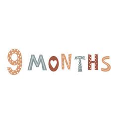 Nine month baby lettering in scandinavian vector