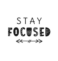 stay focused hand written lettering vector image
