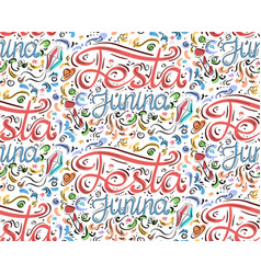 Seamless pattern with lettering festa junina hand vector