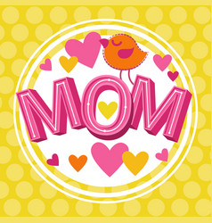 Love mom happy mother day spring holiday vector