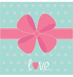 Big pink gift bow and ribbon Love card vector image vector image