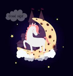 Cute unicorn on moon with dream castle good night vector