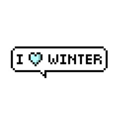 i love winter pixel bubble speech vector image