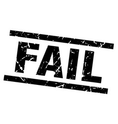 square grunge black fail stamp vector image