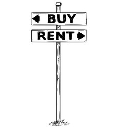 two arrow sign drawing of buy or rent decision vector image